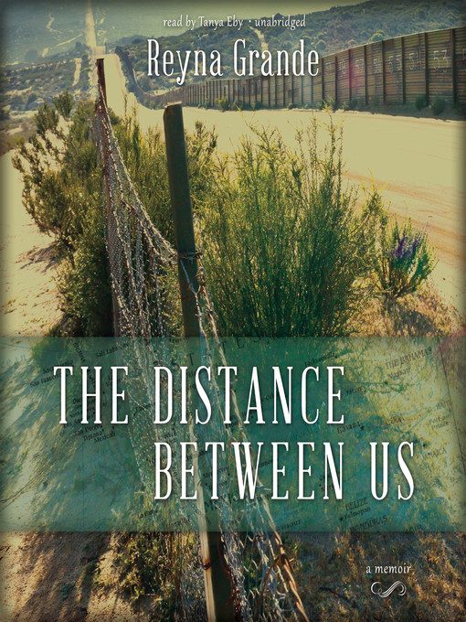 Title details for The Distance Between Us by Reyna Grande - Available