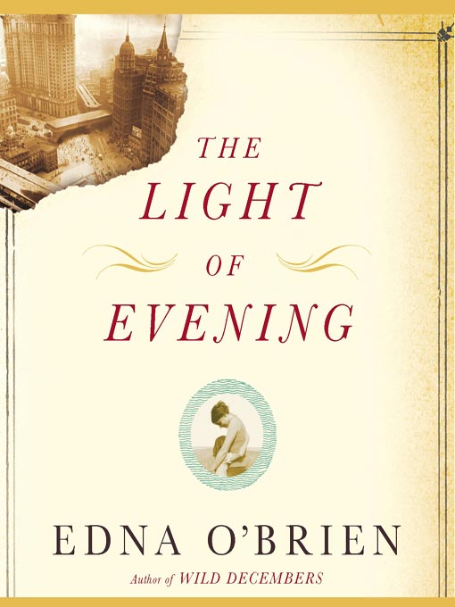 Title details for The Light of Evening by Edna O'Brien - Available
