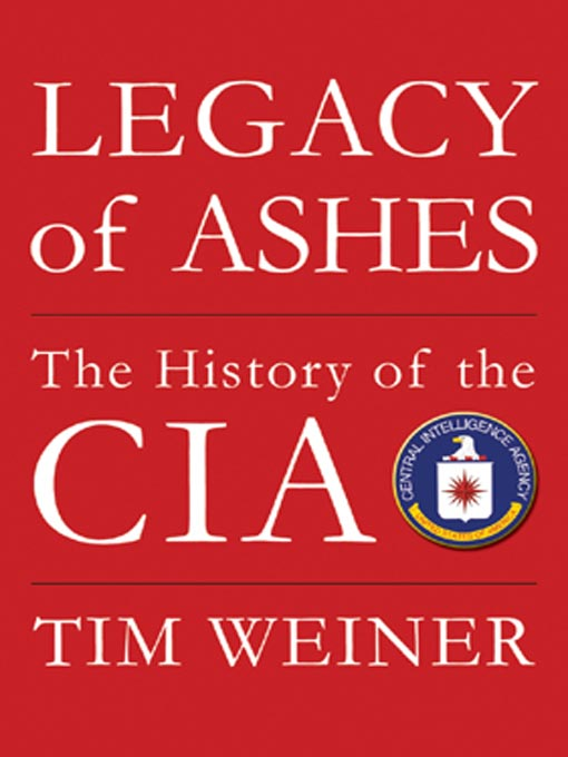 Title details for Legacy of Ashes by Tim Weiner - Wait list