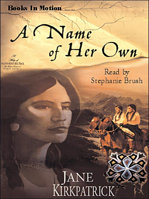 Title details for A Name of Her Own by Jane Kirkpatrick - Wait list