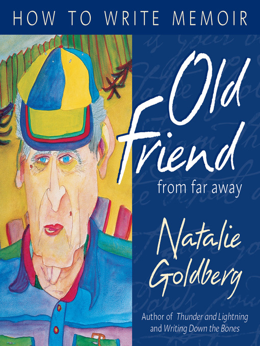 Title details for Old Friend From Far Away by Natalie Goldberg - Available