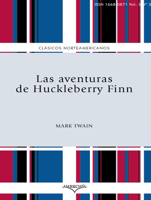 Title details for Las aventuras de Huckleberry Finn by Mark Twain - Available