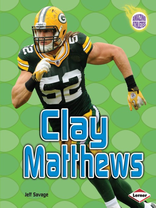 Title details for Clay Matthews by Jeff Savage - Available