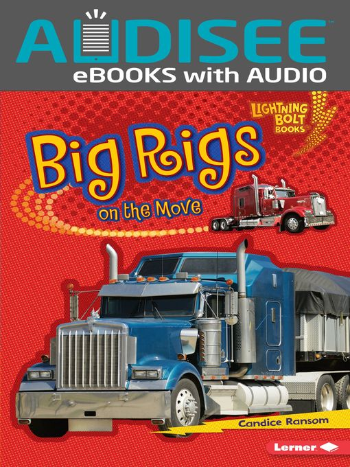 Title details for Big Rigs on the Move by Candice Ransom - Available