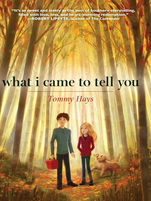 Title details for What I Came to Tell You by Tommy Hays - Available
