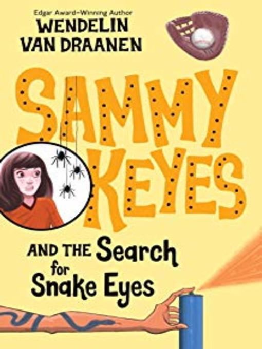Title details for Sammy Keyes and the Search for Snake Eyes by Wendelin Van Draanen - Available