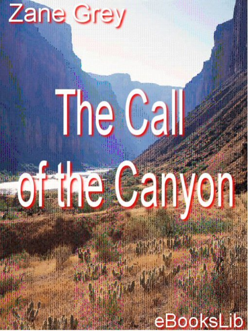 Title details for The Call of the Canyon by Zane Grey - Available