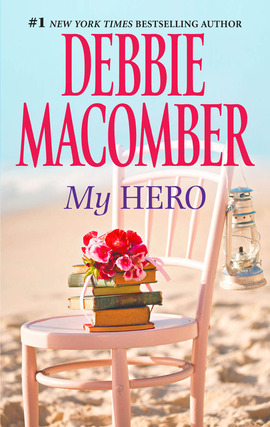 Title details for My Hero by Debbie Macomber - Available