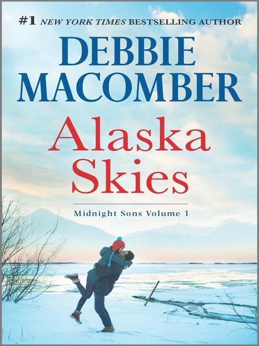 Title details for Alaska Skies by Debbie Macomber - Wait list
