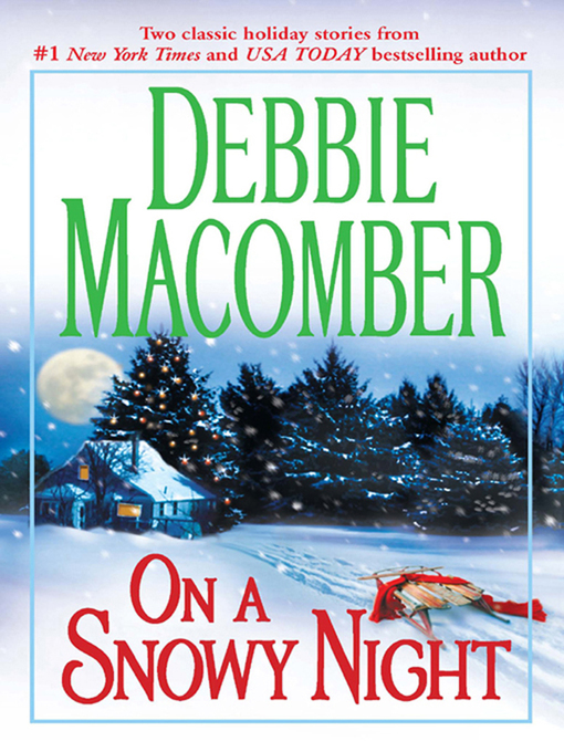 Title details for On a Snowy Night: The Christmas Basket\The Snow Bride by Debbie Macomber - Available