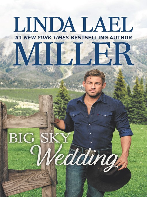 Title details for Big Sky Wedding: Book 5 of Parable, Montana Series by Linda Lael Miller - Wait list