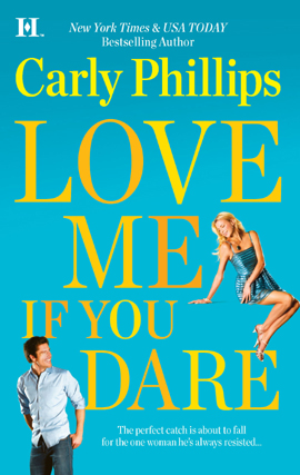 Title details for Love Me If You Dare by Carly Phillips - Available