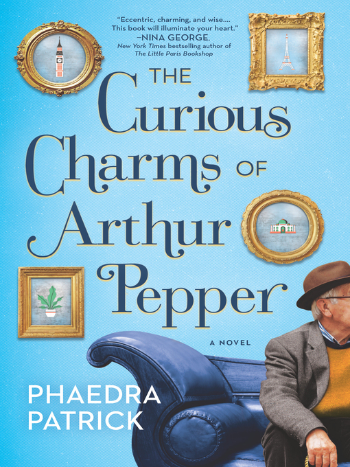 Title details for The Curious Charms of Arthur Pepper by Phaedra Patrick - Wait list