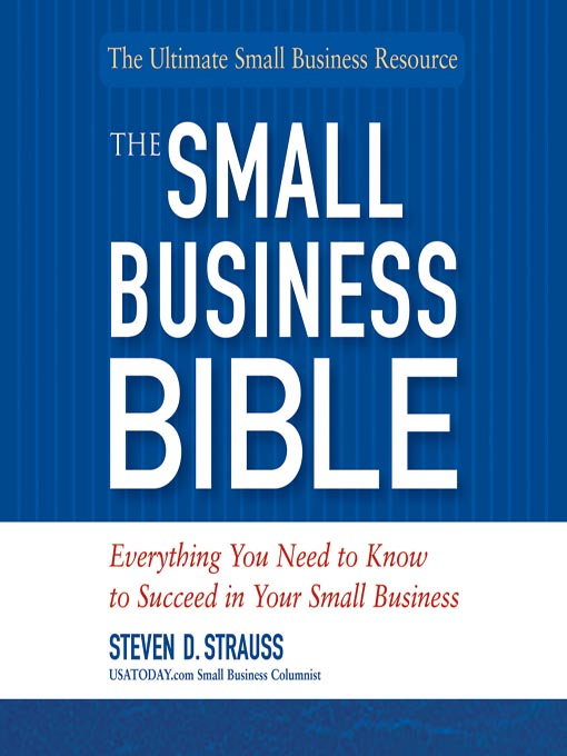 Title details for The Small Business Bible by Steven D. Strauss - Available