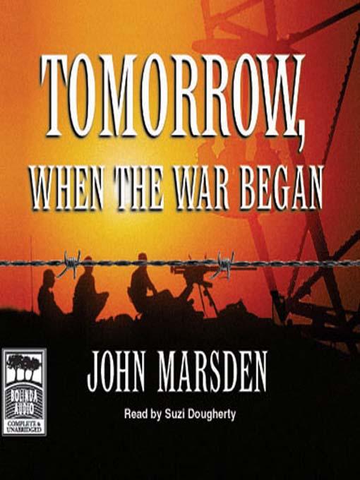 Title details for Tomorrow, When the War Began by John Marsden - Wait list