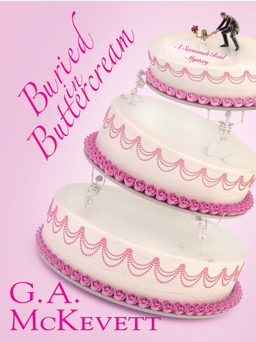 Title details for Buried In Buttercream by G. A. McKevett - Available