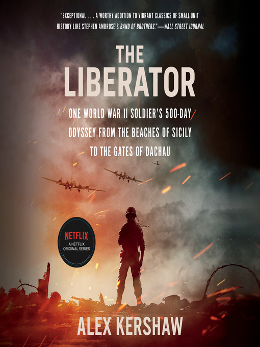 Title details for The Liberator by Alex Kershaw - Available