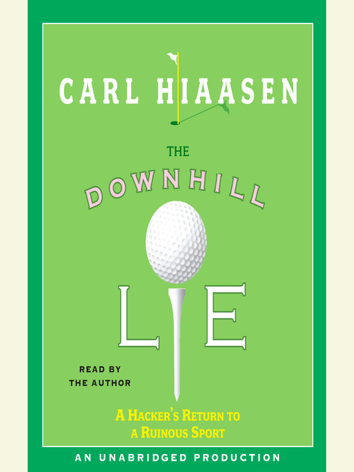 Title details for The Downhill Lie by Carl Hiaasen - Wait list
