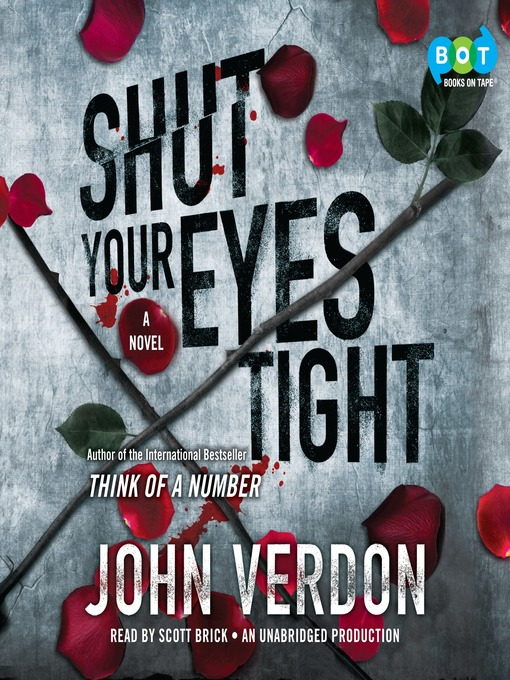 Title details for Shut Your Eyes Tight (Dave Gurney, No. 2) by John Verdon - Available