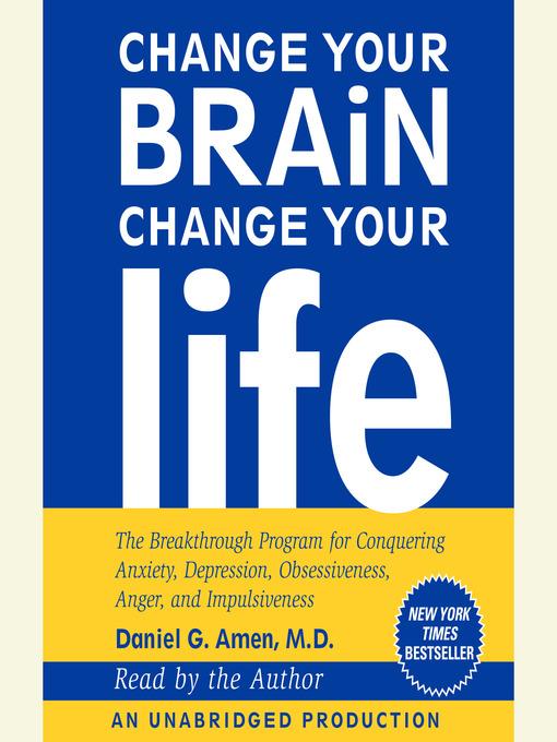 Title details for Change Your Brain, Change Your Life by Daniel G. Amen, M.D. - Wait list