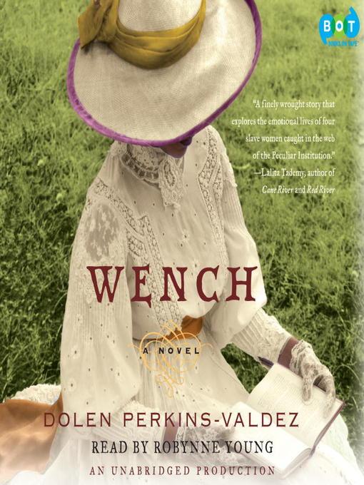 Title details for Wench by Dolen Perkins-Valdez - Available