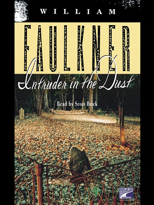 intruder in the dust essay example Free essay: in william faulkner's novel, intruder in the dust, racism at the beginning of the civil rights movement is a key theme during this time period.
