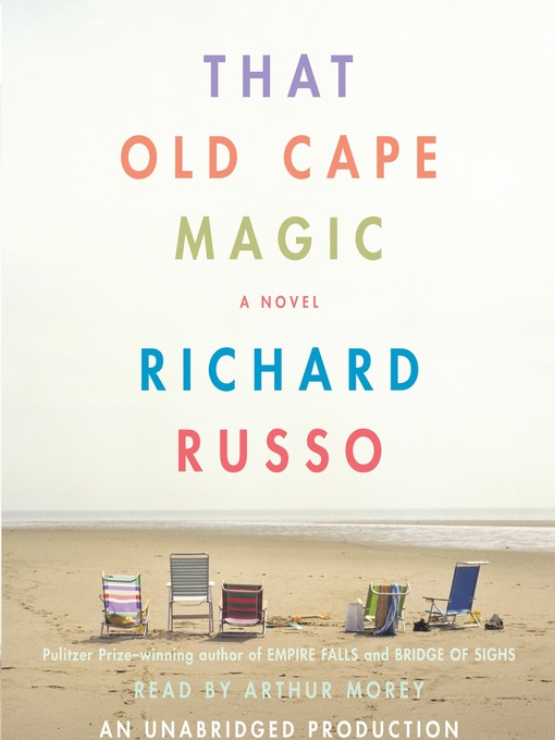 Title details for That Old Cape Magic by Richard Russo - Available