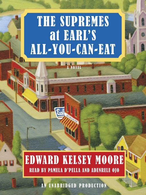 Title details for The Supremes at Earl's All-You-Can-Eat by Edward Kelsey Moore - Available