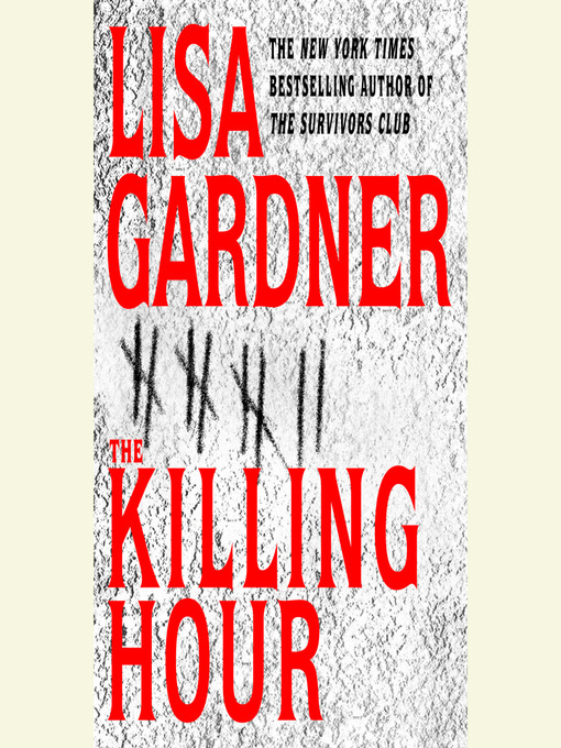 Title details for The Killing Hour by Lisa Gardner - Available