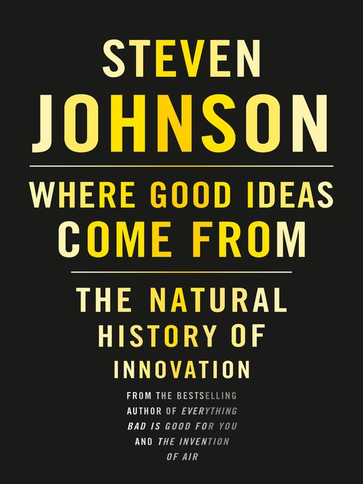 Title details for Where Good Ideas Come From by Steven Johnson - Wait list