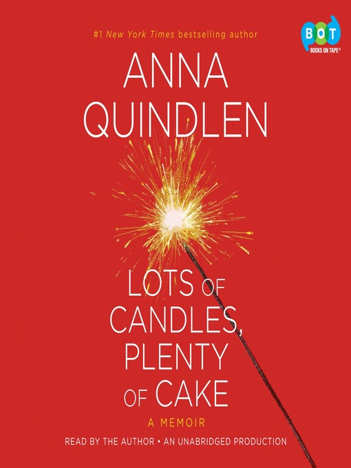Title details for Lots of Candles, Plenty of Cake by Anna Quindlen - Wait list