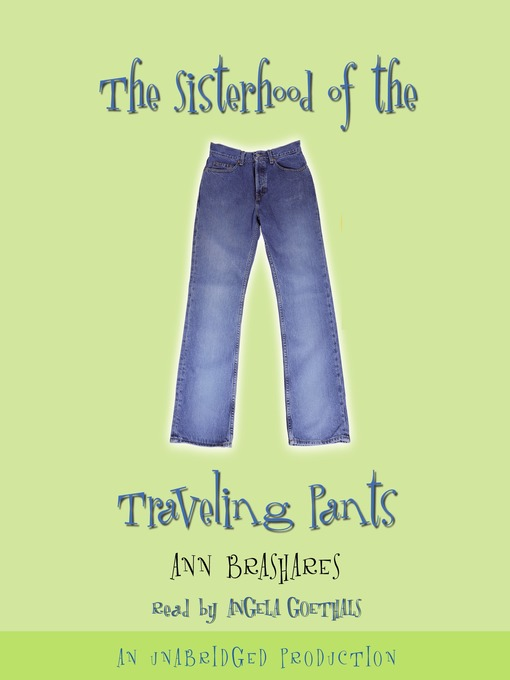 Title details for The Sisterhood of the Traveling Pants by Ann Brashares - Wait list