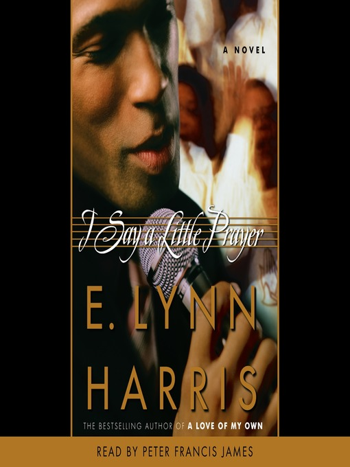 Title details for I Say A Little Prayer by E. Lynn Harris - Available