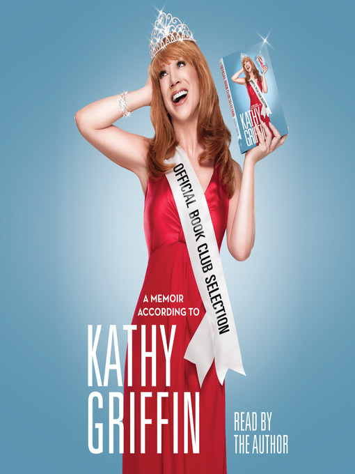 Title details for Official Book Club Selection by Kathy Griffin - Available