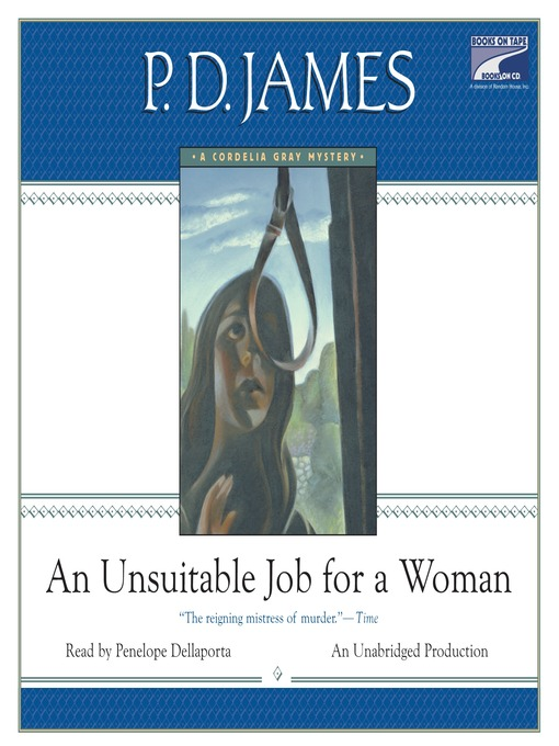 Title details for An Unsuitable Job for a Woman by P. D. James - Wait list