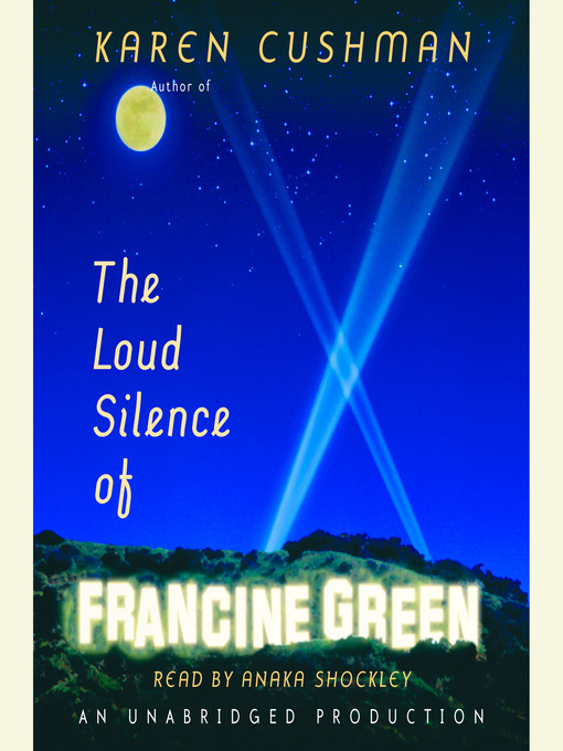 Title details for The Loud Silence of Francine Green by Karen Cushman - Available