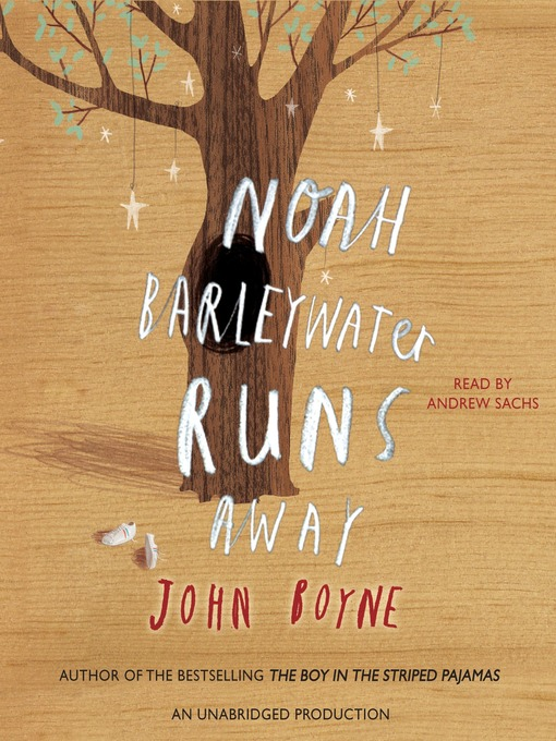 Title details for Noah Barleywater Runs Away by John Boyne - Available