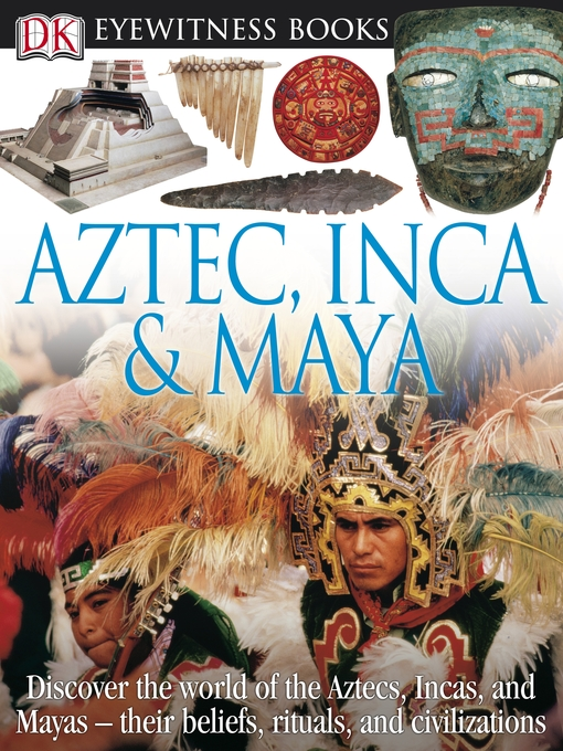 Title details for Aztec, Inca and Maya by DK Publishing - Wait list