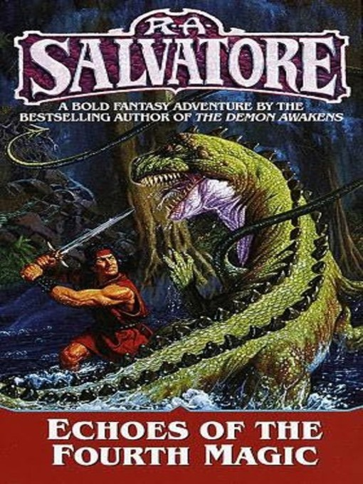 Title details for Echoes of the Fourth Magic by R. A. Salvatore - Available