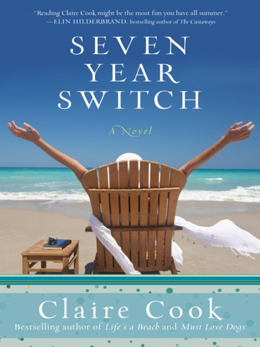 Title details for Seven Year Switch by Claire Cook - Available