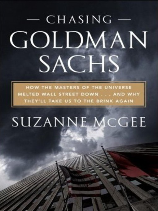 Title details for Chasing Goldman Sachs by Suzanne McGee - Available