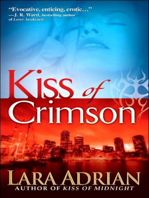 Title details for Kiss of Crimson by Lara Adrian - Available