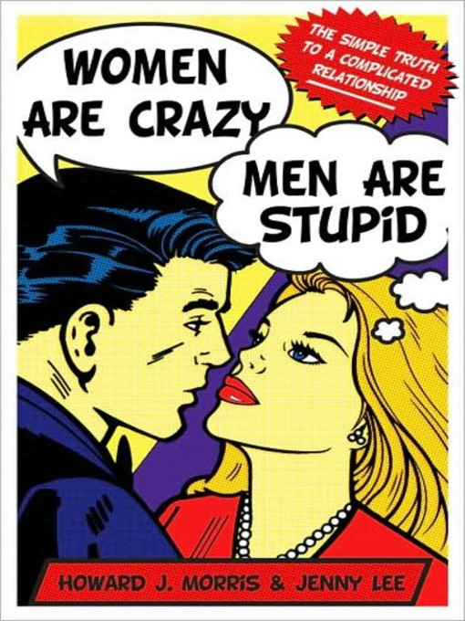 Title details for Women Are Crazy, Men Are Stupid by Howard J. Morris - Available