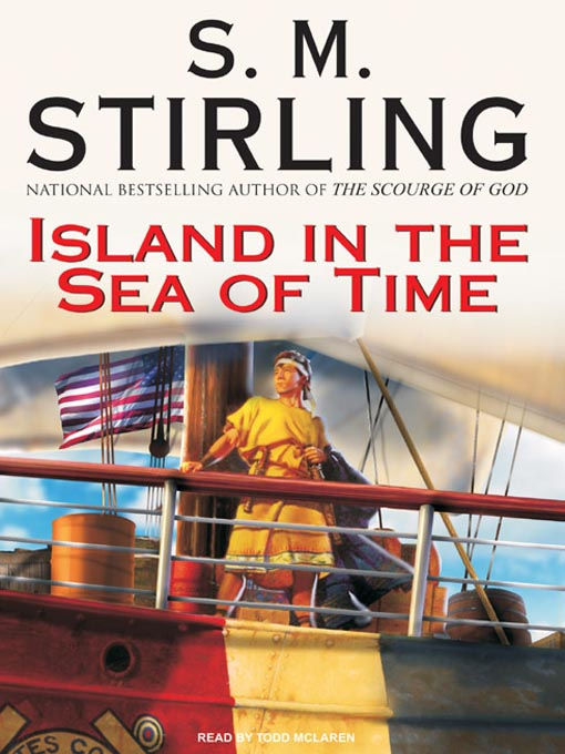 Title details for Island in the Sea of Time by S. M. Stirling - Available