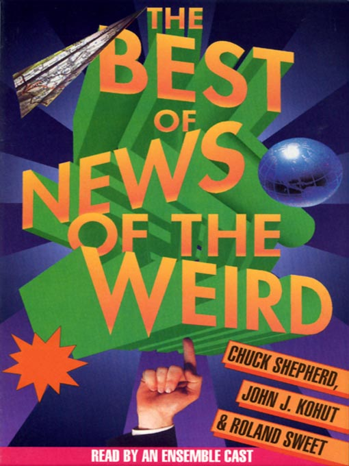 Title details for The Best of News of the Weird by Chuck Shepherd - Wait list