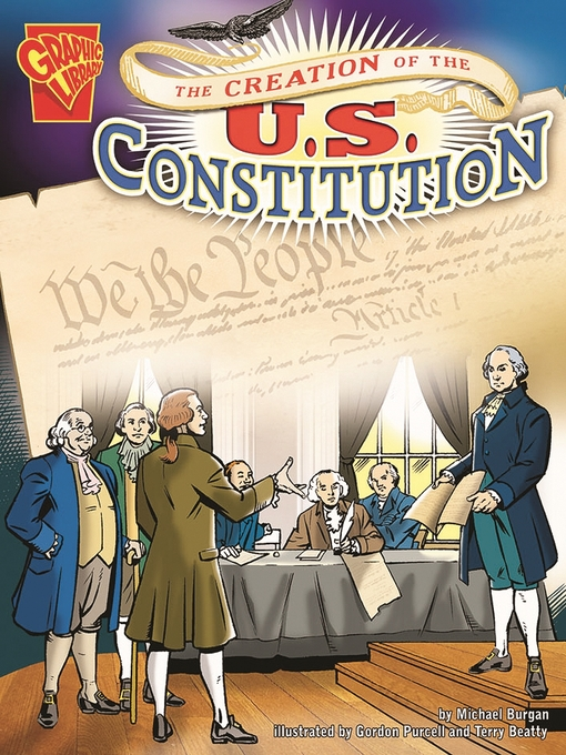 Title details for The Creation of the U.S. Constitution by Michael Burgan - Available