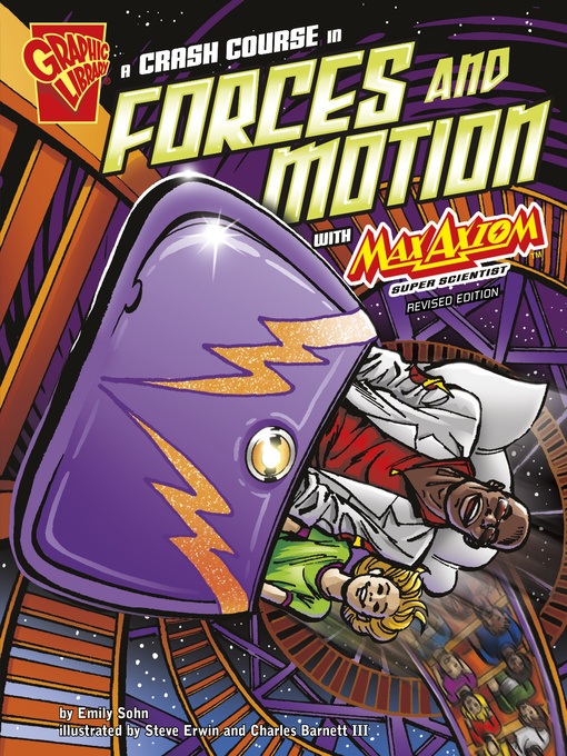 Title details for A Crash Course in Forces and Motion with Max Axiom, Super Scientist by Emily Sohn - Available