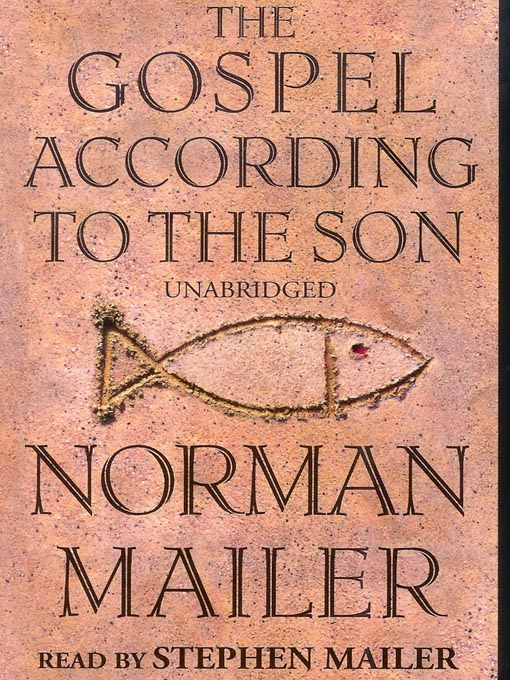 Title details for The Gospel According To The Son by Norman Mailer - Available