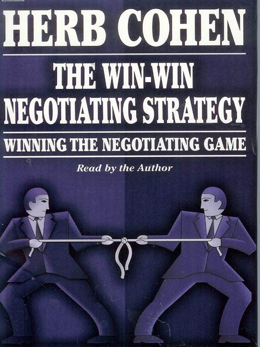 Title details for The Win-Win Negotiating Strategy by Herb Cohen - Available