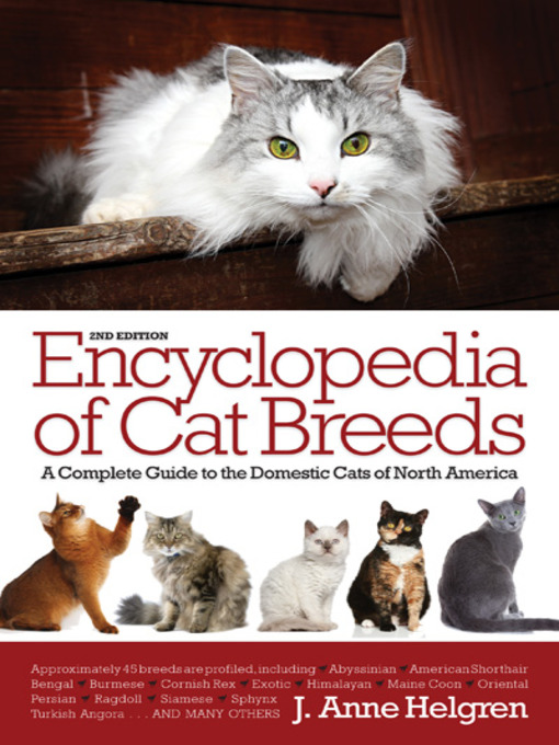 Title details for Encyclopedia of Cat Breeds by J. Anne Helgren - Available